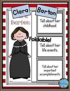 Clara Barton: Have your children research Clara Barton. Great also for Women's History Month! This product includes two ways for your children to share what they have learned about Clara Barton in writing.  Clara Barton Foldable (color and black and white