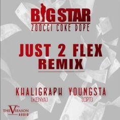 Big Star  Just To Flex (Remix) Ft. Zoocci Coke Dope Khaligraph & Youngsta