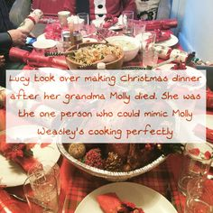 Lucy took over making Christmas dinner after her grandma Molly died. She was the one person who could mimic Molly Weasley's cooking perfectly Requested by anon