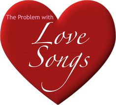Sad Problem With Love Songs - http://justhappyquotes.com/sad-problem-with-love-songs/