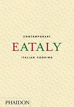 Eataly: Contemporary Italian Cooking by Eataly https://smile.amazon.com/dp/0714872792/ref=cm_sw_r_pi_dp_x_ztDmyb6Z9X64Z