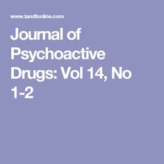 Journal of Psychoactive Drugs: Vol 14, No 1-2