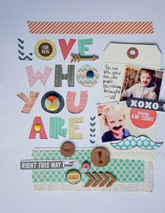 #papercraft #scrapbook #layout.  Love who you are v2 by niscrapper at @Studio_Calico