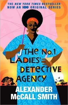The No. 1 Ladies' Detective Agency.  My favorite book of all time