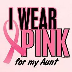 Shop high quality I Wear Pink For My Aunt T-Shirts from CafePress. See great designs on styles for Men, Women, Kids, Babies, and even Dog T-Shirts! Breast Cancer Crafts, Breast Cancer Quotes, Breast Cancer Walk, Cancer Awareness Shirts, Breast Cancer Awareness, Cancer Survivor Party, Cancer Facts, Inspirational Quotes