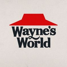 Wayne's World, First World Problems, Inspire Me, Party Time, Branding, Romantic, Mood, Grease, Identity