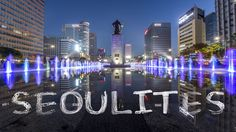 Seoulites [ROK On!]: Amazing time-lapse clips of Seoul. Awesome photography.