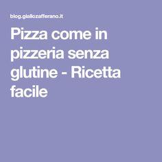 Pizza come in pizzeria senza glutine - Ricetta facile