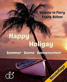 Happy Holigay: Sommer Sonne Sonnenschein von Frank Böhm https://www.amazon.de/dp/B00X5G4DVS/ref=cm_sw_r_pi_dp_mXJkxbY5FVYQ0
