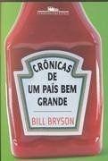 Crônicas de um país bem grande - o primeiro Bill Bryson a gente não esquece
