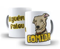 Caneca - Falou em Comida? Dog    #ninecanecas #comida #dog #cachorro #cachorrinho #caneca #pet