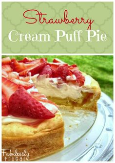 Strawberry Cream Puff Pie. Amazing summer dessert! Can't go wrong with strawberries and cream cheese.