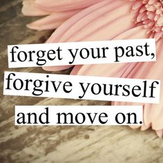 Every day I have to remind myself of this. What's in the past is done. As much as I regret the way I handled things or what I've allowed to hurt me or ruin entire days I have to move on. Those things shouldn't steal more from me than they already have.