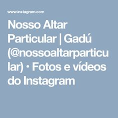 Nosso Altar Particular | Gadú (@nossoaltarparticular) • Fotos e vídeos do Instagram