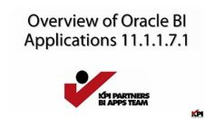 [VIDEO] http://www.kpipartners.com/blog/bid/148785/Overview-of-Oracle-BI-Apps-11-1-1-7-1-Examining-OBIA-11g-The-Series ... overview-of-oracle-business-intelligence-applications-111171 by KPI Partners via Slideshare