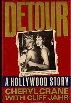Detour: A Hollywood Story: Cheryl Crane, Cliff Jahr: 9780877959380: Amazon.com: Books