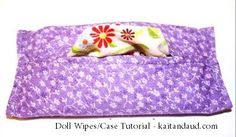 Doll Wipes & Case Tutorial  http://kaitandaudtheblog.blogspot.com/2011/07/doll-wipes-doll-wipe-case-tutorial.html