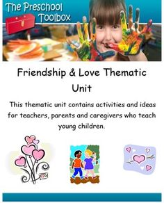 The Valentines Day Love and Friendship Thematic Unit is a 91 (total) page unit for use in Preschool and Kindergarten. If you plan to use the theme to accompany core studies for one week only, you will have many activities left for a new unit the following year.