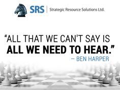 """""""""""All that we can't say is all we need to hear.""""   ― Ben Harper"""""""