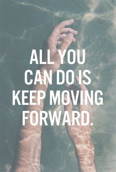All you can do is keep moving forward. Tap to see Inspiring Quotes about Moving On in Life. Never Give Up! motivational quotes about positive thinking. - @mobile9
