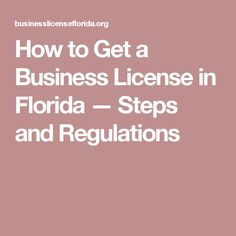 How to Get a Business License in Florida — Steps and Regulations
