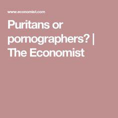 Puritans or pornographers? | The Economist