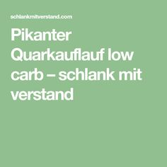 Pikanter Quarkauflauf low carb – schlank mit verstand