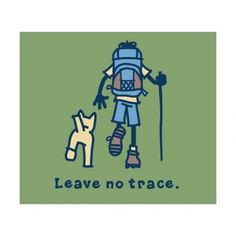 """Leave no trace; the life is good website has this image as a free coloring page you can download, under """"good vibes"""" and """"fun & free"""""""