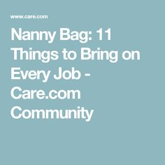 nanny bag 11 things to bring on every job - Nanny Interview Questions For A Nanny How To Interview Nannies