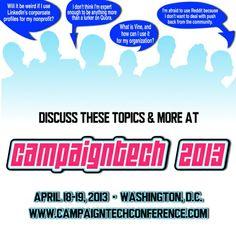 Register for CampaignTech 2013 at www.campaigntechconference.com