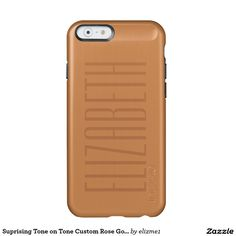 Unique Tone on Tone Custom Rose Gold Incipio Feather® Shine iPhone 6 Case   Your custom phone case with your name or text with an elegant rose gold colored metallic finish and your name printed in ink in the same tone for a subtle, original effect.
