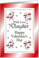 With Love Daughter / Happy Valentine's Day, Red Hearts Card by Greeting Card Universe. $3.00. 5 x 7 inch premium quality folded paper greeting card. Valentine's Day cards & photo Valentine's Day cards from Greeting Card Universe will bring a smile to your loved ones' face. We have everything from custom cards to professionally designed cards. Turn to Greeting Card Universe for all your Valentine's Day card needs. This paper card includes the following themes: With Love Daught...