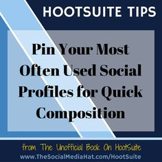 HOOTSUITE TIP: Pin your most often used social profiles for quick composition.   #HootSuite #SocialMedia #HootSuiteBook #HootSuiteTips