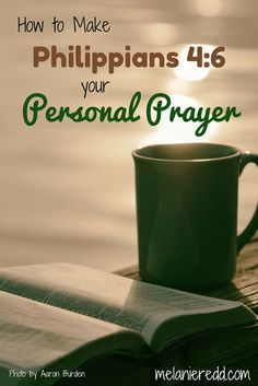How to make Philippians 4:6 your personal prayer. #prayer #personalprayer #philippians46