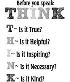 Before You Speak Think 2.  Great for the kids...and me!