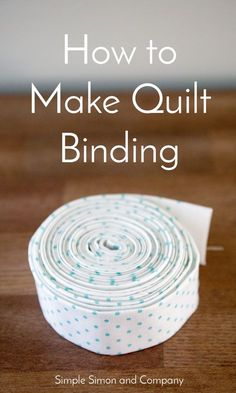 Sewing Quilts Learn to make quilt binding in six simples steps by Simple Simon and Company. - Learn to make quilt binding in six simples steps by Simple Simon and Company. Quilting For Beginners, Quilting Tips, Sewing Projects For Beginners, Quilting Tutorials, Machine Quilting, Sewing Tutorials, Quilting Projects, Diy Projects, Beginner Quilting