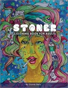 stoner adult coloring book get high and spend an eternity in this amazing book - Bill Murray Coloring Book