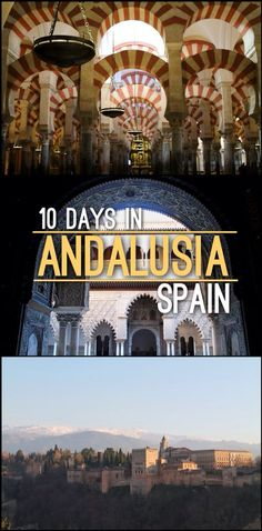 10 Days in Andalusia, Spain: Seville, Cordoba and Granada.