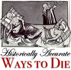 An overview of historically accurate ways to die, by historian Wanda S. Henry.