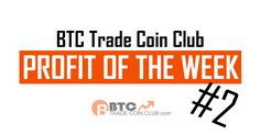 Trade Coin Club Profit of the Week #2