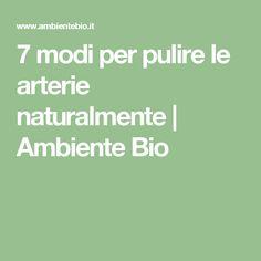 7 modi per pulire le arterie naturalmente | Ambiente Bio