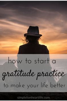 How to start a gratitude practice to make your life better #gratitude #intentionalliving