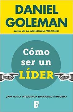 Cómo ser un líder eBook: Daniel Goleman, B de Books: Amazon.es: Tienda Kindle