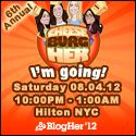 CheesburgerHer Sat. Aug. 4 10 pm - 1 am @Blogher 2012 Hosted by CheesburgHer Party      Just like the People's Party, this is the 6th annual CheeseburgHer Party at BlogHer! With music, dancing, photo booths and, well, beds, the tradition born in a 2007 hotel suite lives on! You haven't attended BlogHer until you've partied with a bag on your head!