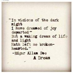 a dream - edgar allen poe Edgar Allen Poe Quotes, Edgar Allan Poe, Poetry Edgar Allen Poe, Pretty Words, Beautiful Words, Dark Poetry, Dark Quotes, Greek Quotes, Poem Quotes