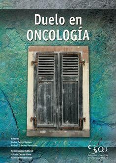 Duelo en oncología El presente libro es una excelente herramienta para la formación y actualización en el adecuado abordaje del duelo en todas sus formas. Está escrito por una plantilla de expertos...