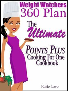 Weight Watchers 360 Plan The Ultimate Points Plus Cooking For One Cookbook by Katie Love, http://www.amazon.com/dp/B00BHLAZGU/ref=cm_sw_r_pi_dp_JKlkrb0JP6XWV