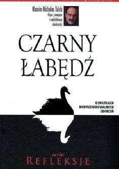 Tylko przez pierwsze cztery lata od premiery na świecie sprzedano 3 mln egzemplarzy Czarnego Łabędzia, książki o zmienności, ryzyku i istocie nieprzewidywalnych zdarzeń. Przetłumaczono ją na 33 języki...