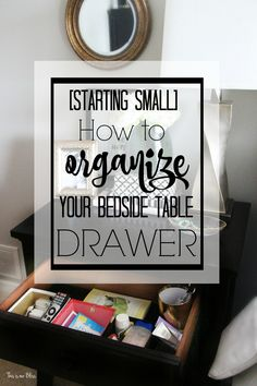 starting small How to organize your bedside table drawer - nightstand organization This is our Bliss www.thisisourblis...