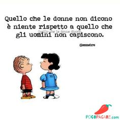 Cute Quotes, Words Quotes, Sayings, Lucy Van Pelt, Italian Quotes, Girl Humor, Charlie Brown, Vignettes, Have Fun
